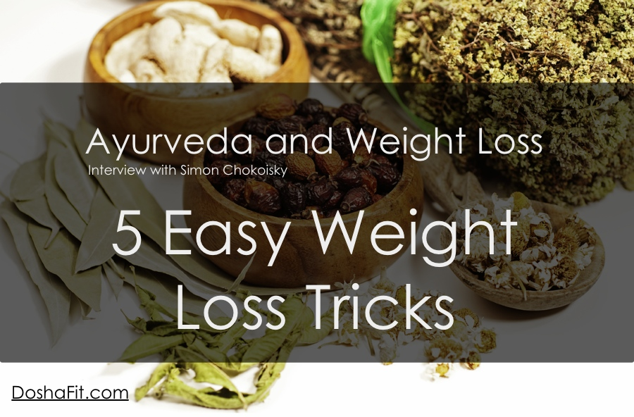 5 easy Weight Loss Tricks - Ayurveda and Weight Loss | DoshaFit®