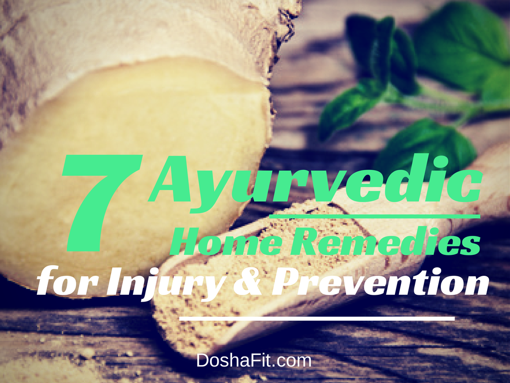 7 Ayurvedic Home Remedies For Injury and Prevention | DoshaFit®