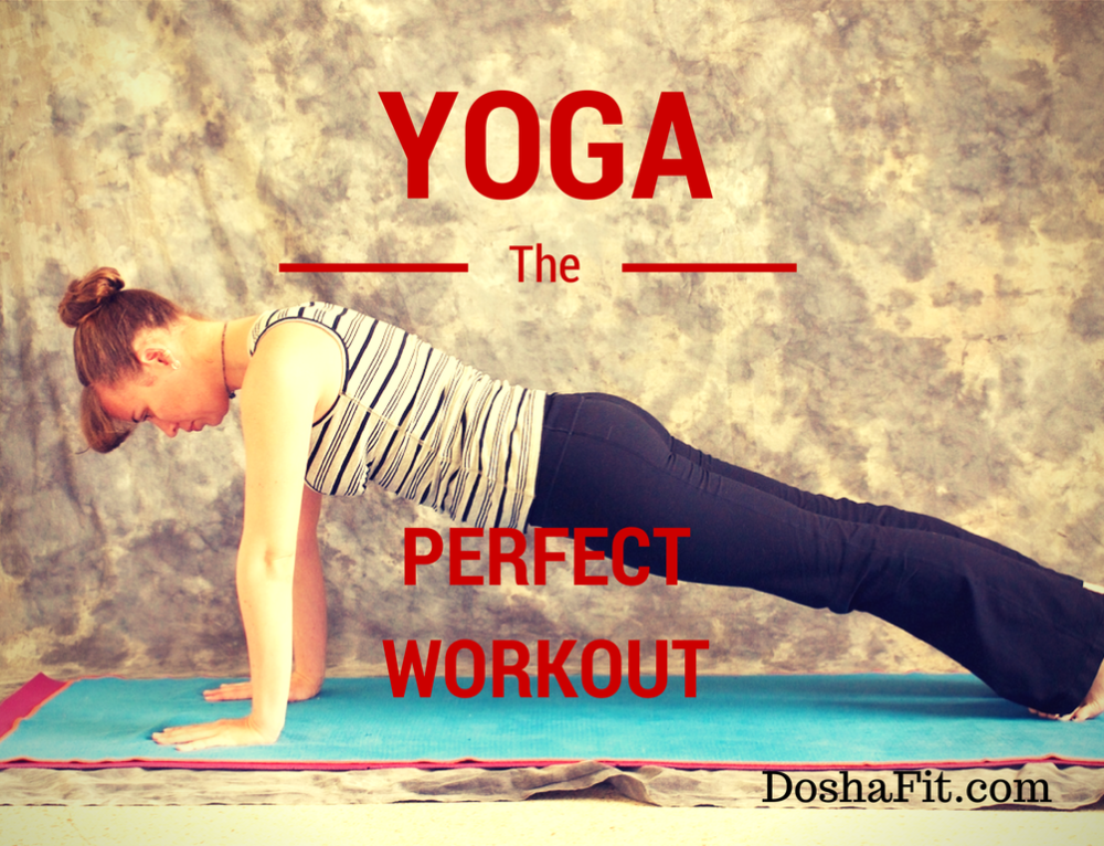 Yoga – The Perfect Workout!