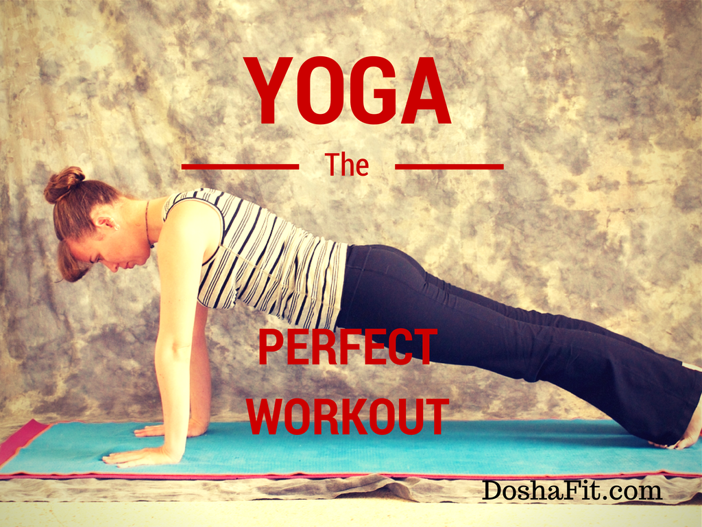 Yoga - The Perfect Workout | DoshaFit®