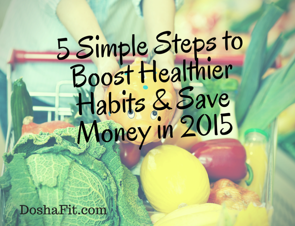 5 Simple Steps to Boost Healthier Habits & Save Money in 2015
