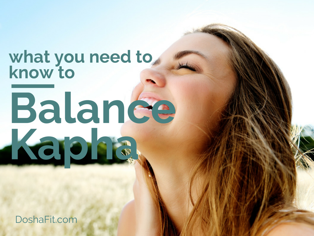 What You Need To Know To Balance Kapha Dosha | DoshaFit®